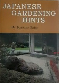 Japanese Gardening Hints by Katsuo Saito