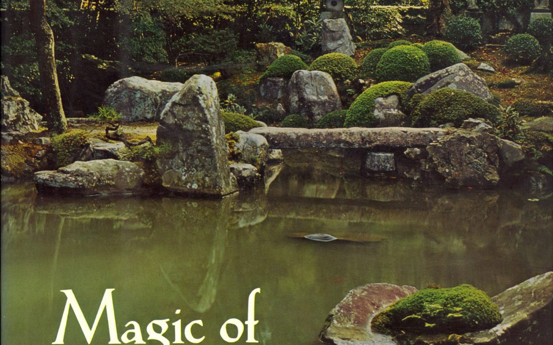 Magic of Trees and Stones – Secrets of Japanese Gardening.